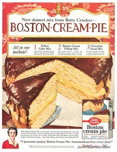Vintage Betty Crocker ad for Boston Cream Pie. #food #cakes #desserts #vintage #ads