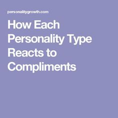 How Each Personality Type Reacts to Compliments