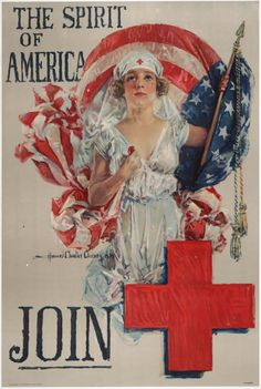 1919 Howard Chandler Christy, 1873-1952 illustrator. Illustration is of a nurse and is called The Spirit of America : Join.  American Red Cross. University of North Carolina collection.