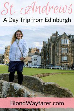 Scotland | Visit St. Andrews | Edinburgh day trips | Visit Scotland | Travel | UK | Europe Travel Tips | Solo Female Travel | Travel Inspiration