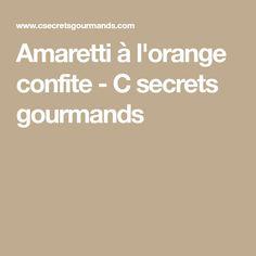 Amaretti à l'orange confite - C secrets gourmands