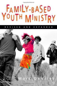 Family- Based Youth Ministry by Mark DeVries http://www.amazon.com/dp/0830832432/ref=cm_sw_r_pi_dp_wYwovb1MXPQ37