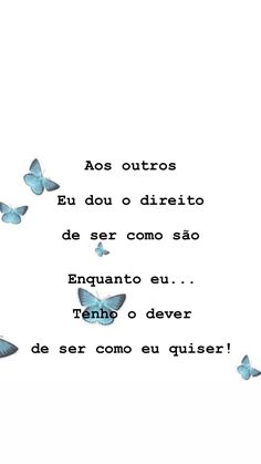 Portuguese Quotes, Know It All, Faith In Love, Good Energy, Powerful Words, Just Me, Texts, Insight, Life Quotes