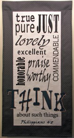 This is a rendering of Philippians 4:8.