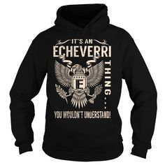 Its an ECHEVERRI Thing You Wouldnt Understand - Last Name, Surname T-Shirt (Eagle)