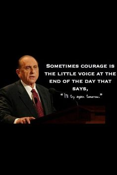 Image result for president monson quote on courage