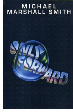 Only Forward by Michael Marshall Smith.