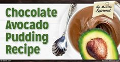 This Chocolate Avocado Pudding Recipe is the best of both worlds — it's sweet and delicious, but absolutely guilt-free. http://recipes.mercola.com/healthy-chocolate-avocado-pudding-recipe.aspx
