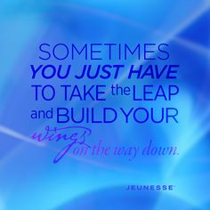 Sometimes you just have to take the leap and build your wings on the way down.  http://zi6.365.pm/