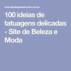100 ideias de tatuagens delicadas - Site de Beleza e Moda