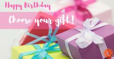 nice Happy Birthday Choose Your Gift It's Your Day