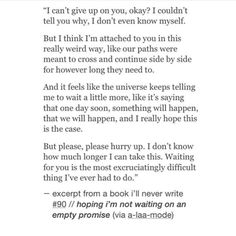 My souls waits for you. I don't want to shut down. My heat and souls fight and still have hope idk why but they do. Hurt Quotes, Poem Quotes, Real Quotes, Words Quotes, Life Quotes, Sayings, Pretty Words, Love Words, Book Writing Tips
