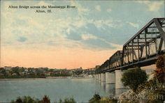 Alton Bridge across the Mississippi River  -- that was one scary bridge!