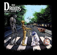 Star Wars The Droids/Abbey Road-The Beatles Star Wars Film, Star Wars Meme, Star Wars Art, Star Trek, Star Wars Poster, Abbey Road, The Beatles, Star War 3, Marvel