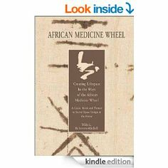 """""""AFRICAN MEDICINE WHEEL"""" E-BOOK $9.99. Ideas for decorating your home with ancient African wisdom in harmony/balance with nature. Gather ways to create room colors symbolic of nature element. Nature seeks expression through furnishings selected for your lifespace harnessing it's energy through space plan. Receive room planning guide, interactive on-line support with author/designer! E-Book: Amazon, BN. Paperback: Lifespace $20."""