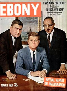 President Kennedy ---was the first President to grace to cover of Ebony - Google Books