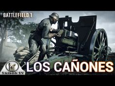 Battlefield 1 Los Cañones y su funcionamiento