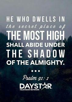 Psalms 91:1 Psalm 91 1, Psalms, Christian Faith, Christian Quotes, Shadow Of The Almighty, Faith Church, Bible Society, Under The Shadow, Word Of Faith
