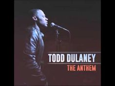 Todd Dulaney - The Anthem (Radio Edit with Intro) - YouTube