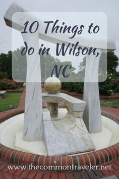 Ten Things To Do in Wilson, NC | The Common Traveler