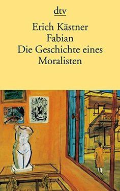 Fabian. Die Geschichte eines Moralisten von Erich Kästner…