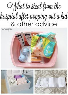 GREAT advice! What to take home from the hospital after giving birth and other advice. i will take it all, everyday , they will get their money from my ins. so it is not stealing lol.