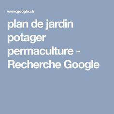 plan de jardin potager permaculture - Recherche Google