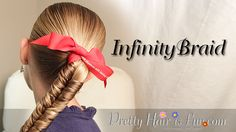 Pretty Hair is Fun: How to do an Infinity Braid