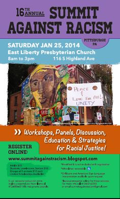 -January 25th, 2014 16th Annual Summit Against Racism. Volunteers are needed for the Black and White Reunion's 16th Annual Summit Against Racism. Volunteers must be able to attend the summit on 1/25/14 (8 hours) and attend final planning meeting ong 1/25/14. Interested Volunteers Contact: Anupama Jain, jaina@pitt.edu More Info: http://summitagainstracism.blogspot.com/