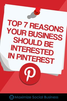 Top 7 Reasons Your Business Should Be Interested In Pinterest #pinterest
