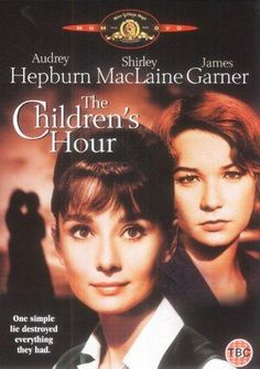 Directed by William Wyler.  With Audrey Hepburn, Shirley MacLaine, James Garner, Miriam Hopkins. A troublemaking student at a girls' school accuses two teachers of being lesbians.