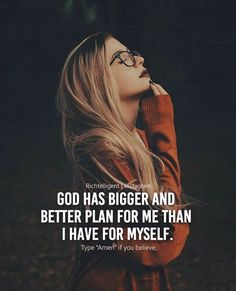 God has bigger and better plan..