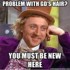 You must be new!!!! #GD