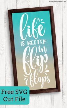 Free Summer 'Life is Better in Flip Flops' SVG Cut File for Silhouette Portrait or Cameo and Cricut Explore or Maker - http://cuttingforbusiness.com/2018/06/08/free-life-better-flip-flops-svg-cut-file/