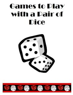 Math Coachs Corner: Math Games with a Pair of Dice. Free printable booklet containing math games that can be played with a pair of dice.