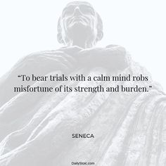 """""""To bear trails with a calm mind robs misfortune of it's strength and burden. Quotable Quotes, True Quotes, Great Quotes, Motivational Quotes, Inspirational Quotes, Strong Quotes, Quotes Quotes, Qoutes, Encouragement Quotes"""