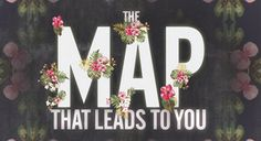 The maps that lead to you, following, following, following...♥