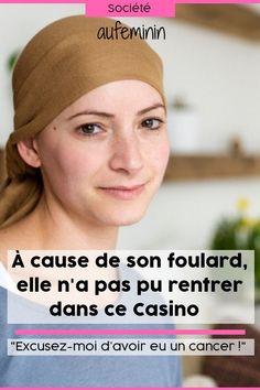 Cancer  A cause de son foulard, l entrée d un casino lui a été refusée 86733a7875b