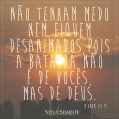 Nova Semente - Frases da Bíblia - Versículos -Deus - II Crônicas 20:15