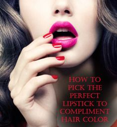 How to Pick the Perfect Lipstick to Compliment Hair Color ★   I am obsessed with lipstick! Pink shades are in right now and I am loving it! However finding the right shade of pink for your hair color can be a little difficult. So I am here to help guide you to finding the perfect shade of pink for you!
