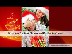 What Are The Best Christmas Gifts For Boyfriend?