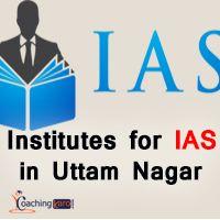 IAS classes in Uttam Nagar