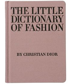 Chelsea - The Little Dictionary of Fashion: A Guide to Dress Sense for Every Woman</em> | Use our guide to the top Christmas gifts in 2017 to find the best gift for everyone on your shopping list—you can buy them all online now.