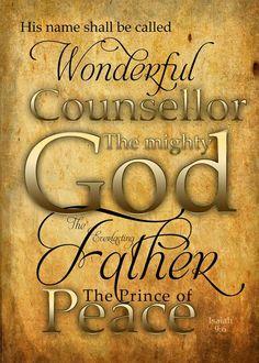 Isaías 9:6 NVI  Porque nos ha nacido un niño, se nos ha concedido un hijo; la soberanía reposará sobre sus hombros, y se le darán estos nombres: Consejero admirable, Dios fuerte, Padre eterno, Príncipe de paz.