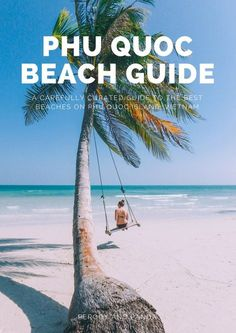 Phu Quoc Beach Guide - A guide to the best beaches on Phu Quoc Island, and maybe even all of Vietnam Voyage Philippines, Philippines Travel, Lanai Island, Island Beach, Fiji Travel, Asia Travel, Travel Plane, Travel 2017, Tonga
