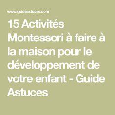 15 Activités Montessori à faire à la maison pour le développement de votre enfant - Guide Astuces