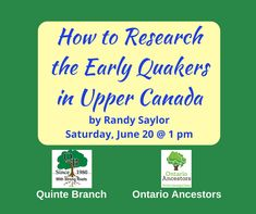 How to Research Society of Friends or #Quakers who arrived in Upper Canada before 1800 from New York, Vermont, New Jersey and Pennsylvania. #genealogy #familyhistory #QuinteOGS Family History, New Jersey, Vermont, Research, Genealogy, Pennsylvania, Ontario, Canada, The Unit