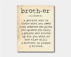 when i read this i'm like yes this is defently the definition of a brother i started to cry.