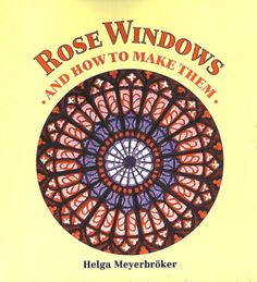By Helga Meyerbroeker Rose Windows and How to Make Them: Coloured Tissue Paper Crafts [Paperback] Fun Rainy Day Activities, Indoor Activities, Stained Glass Rose, Tissue Paper Crafts, Earth Book, Rose Window, Window Art, Art Lessons Elementary, Book Show