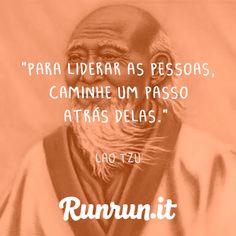 Frases de liderança - Lao Tzu - Runrun.it Blog
